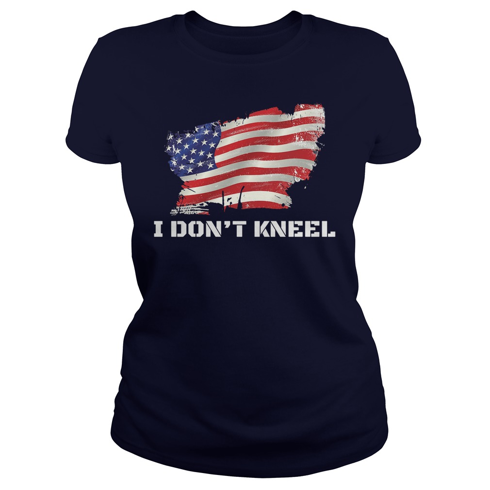 I Dont Kneel I Stand For The Flag Kneel For The Dead Ladies Tee