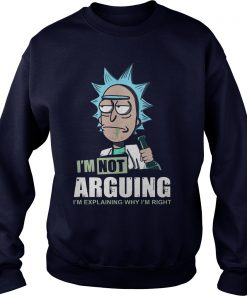 Im Not Arguing Im Explaining Im Right Sweat Shirt