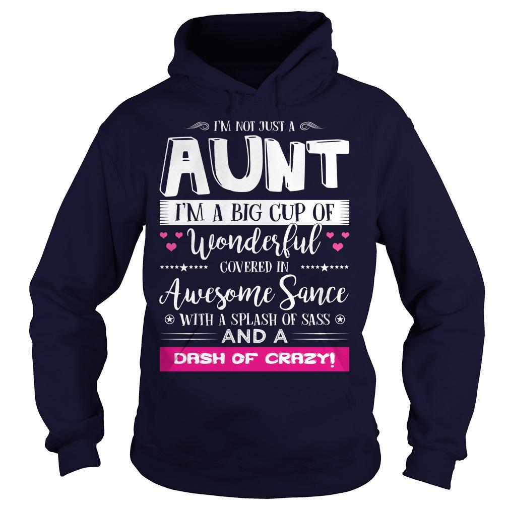 Im Not Just Aunt Im Big Cup Hoodie