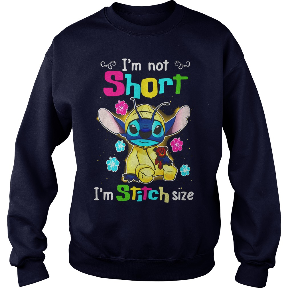 Im Not Short Im Stitch Size Sweat Shirt