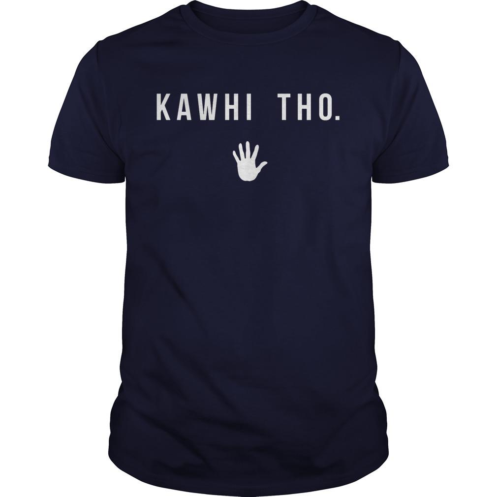 Kawhi Tho Shirt