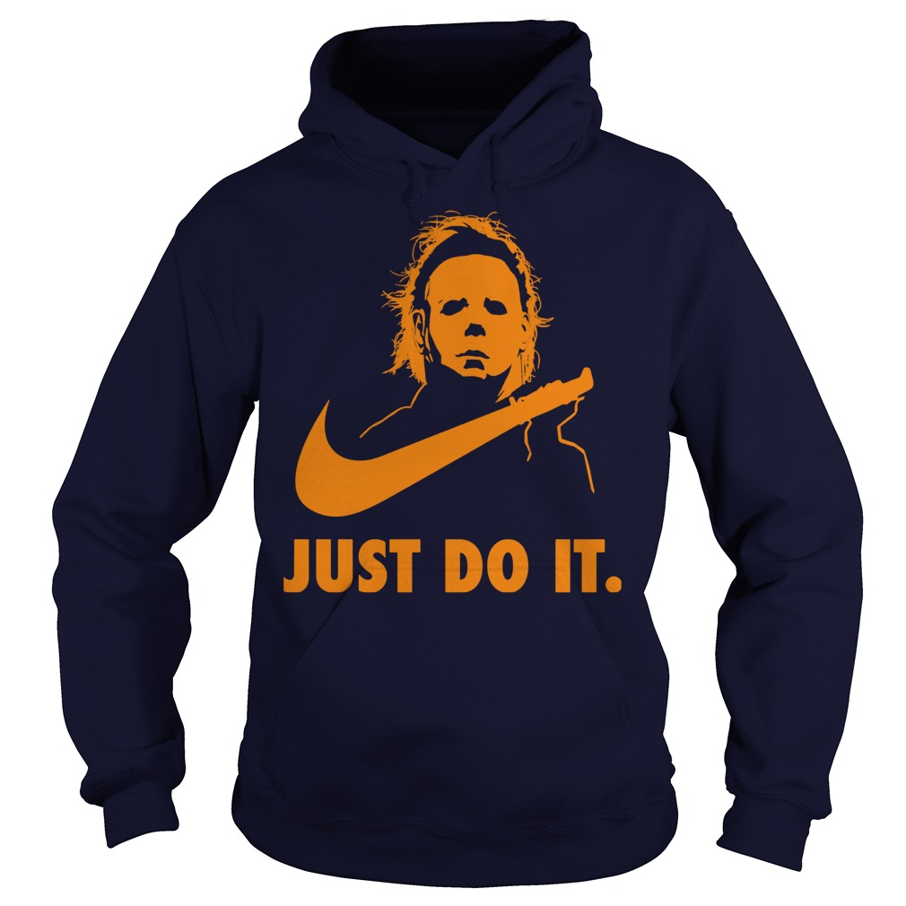 Michael Myers Just Do It hoodie(Halloween 2017 Just Do It hoodie)