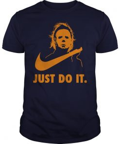 Michael Myers Just Shirt