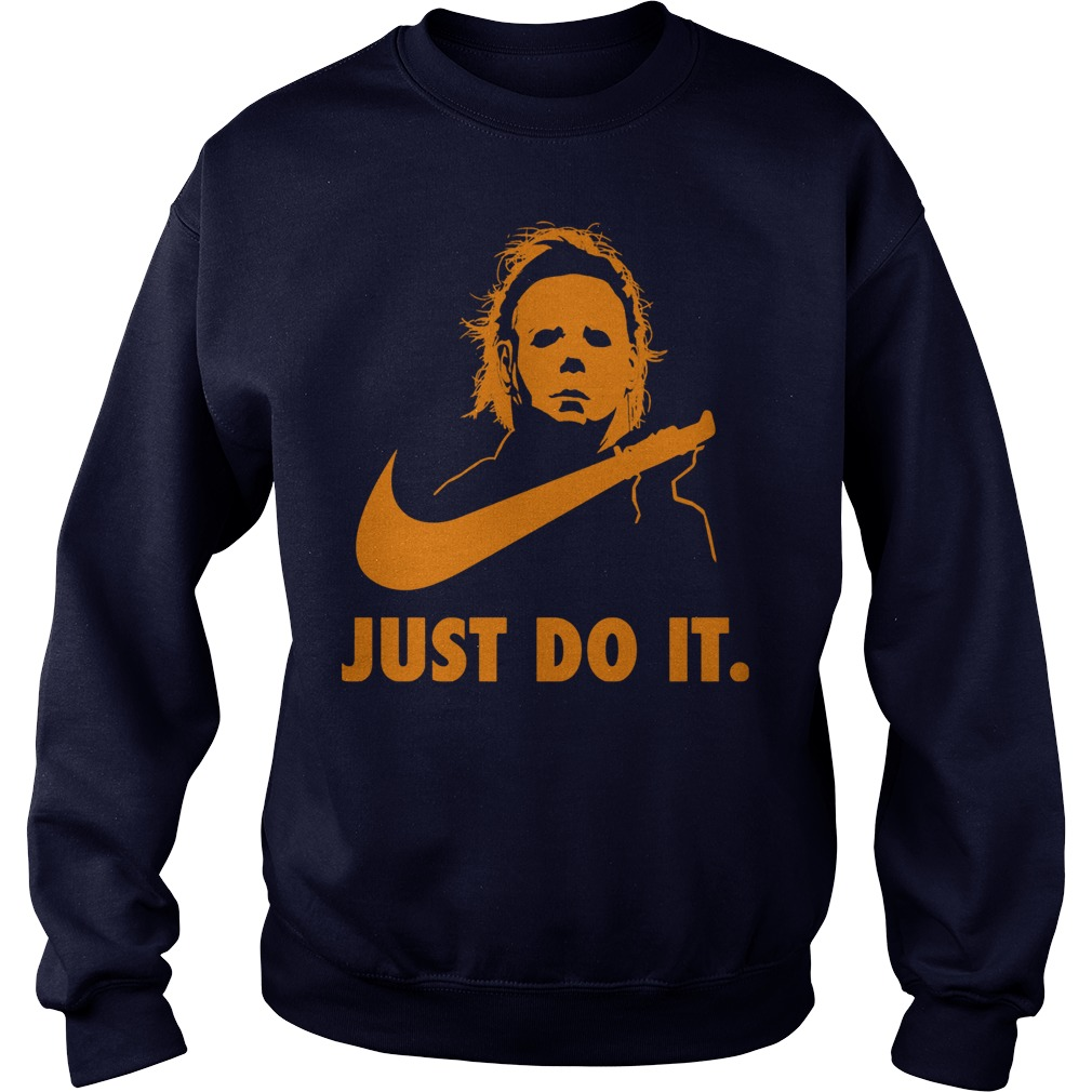 Michael Myers Just Sweat Shirt