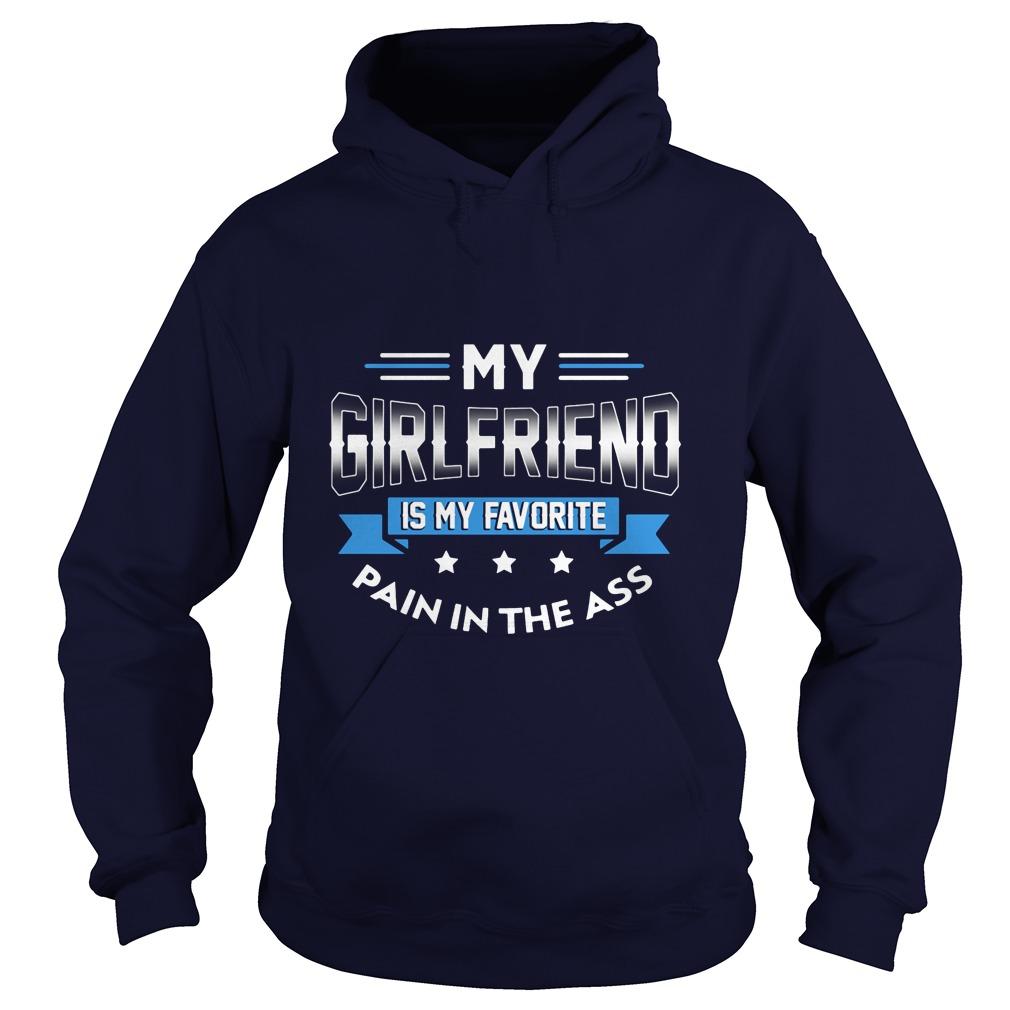 My Girlfriend Is My Favorite Pain In The Ass Hoodie