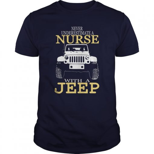 Never Underestimate Nurse Jeep Shirt