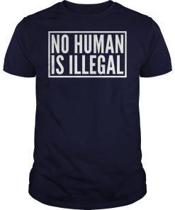 No Human Illegal Shirt