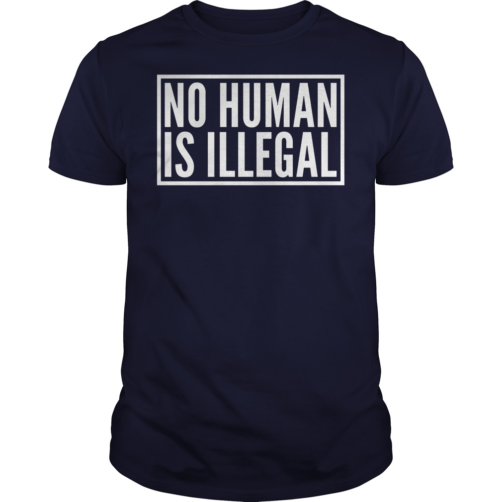 No Human Illegal Shirt