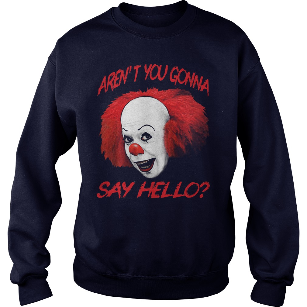 Pennywise Arent Gonna Say Hello Sweat Shirt