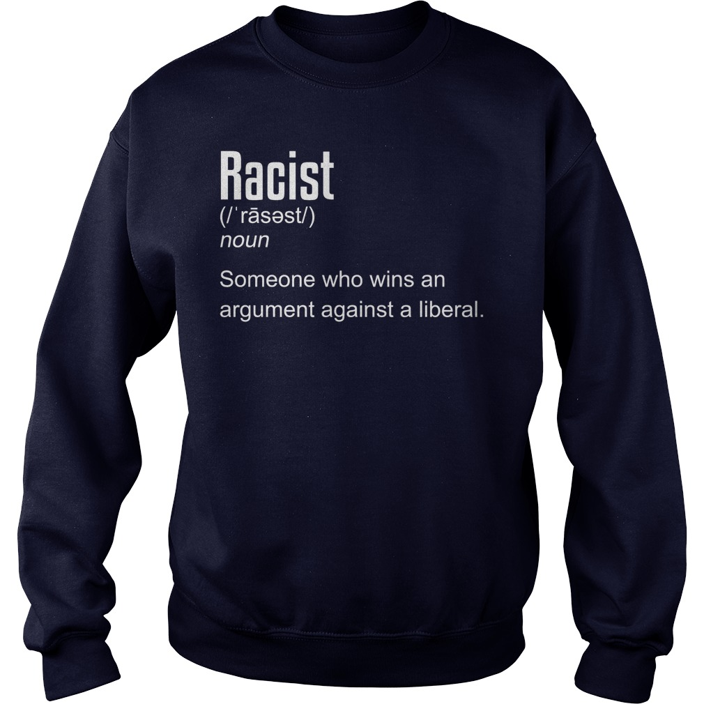 Racist Definition Sweat Shirt