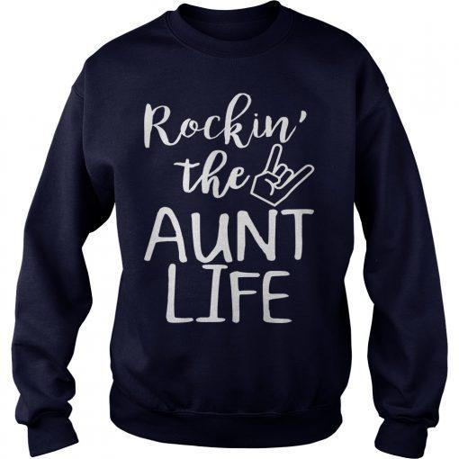 Rockin The Aunt Life Sweat Shirt