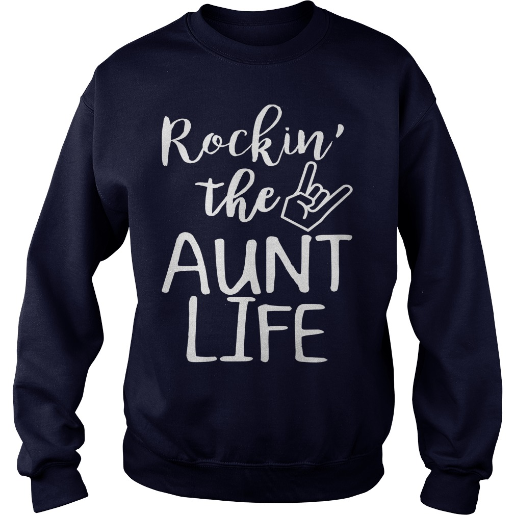 Rockin The Aunt Life Sweat Shirt