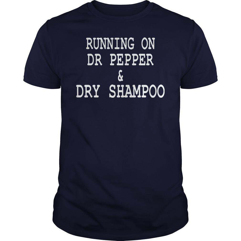 Running On Dr Pepper Dry Shampoo Guys Tee