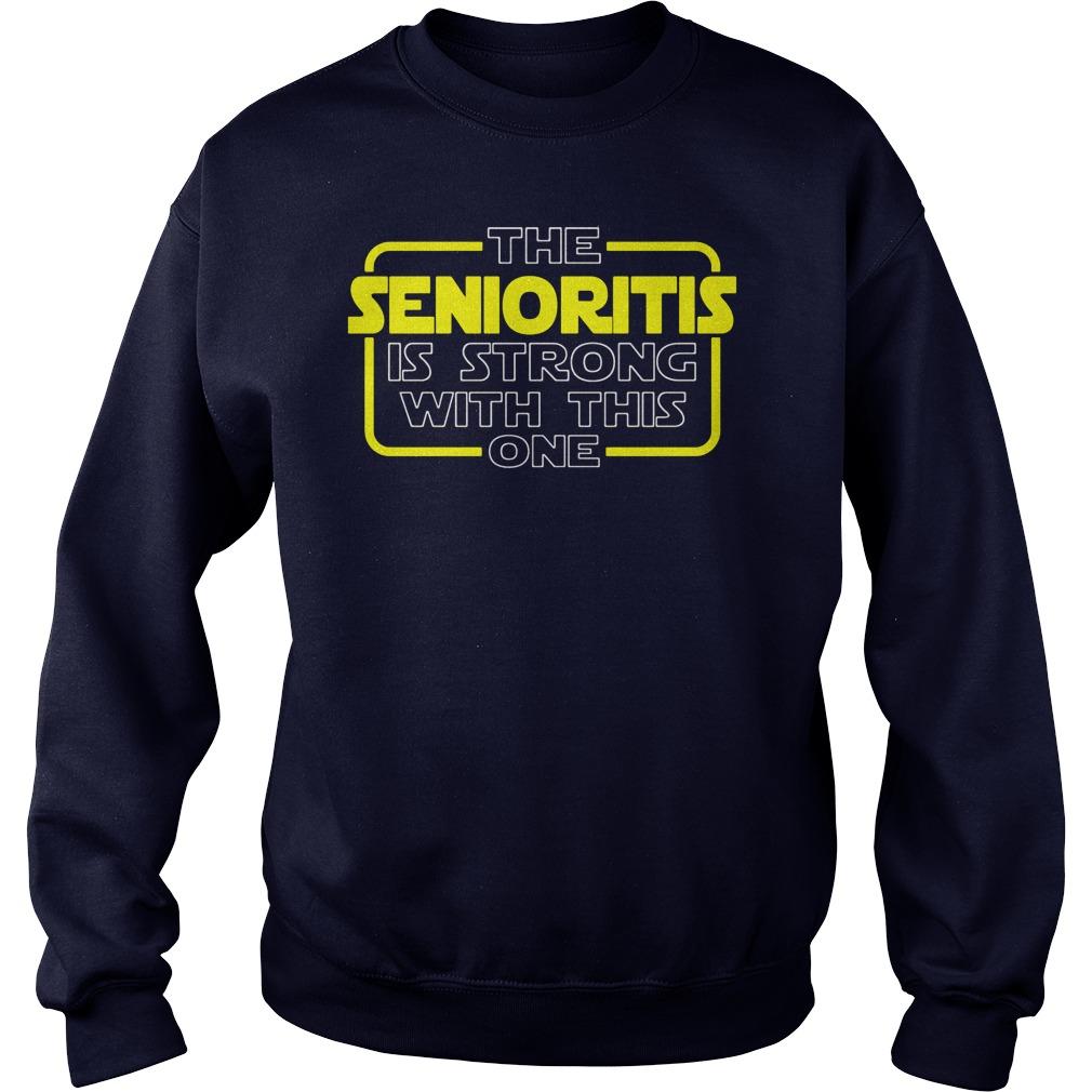 Senioritis Strong One Sweat Shirt