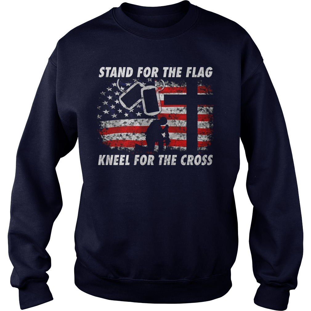 Stand For The Flag Kneel For The Cross Sweat Shirt