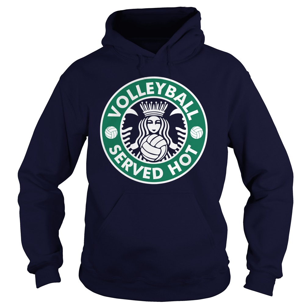 Starbucks Volleyball Served Hot Hoodie