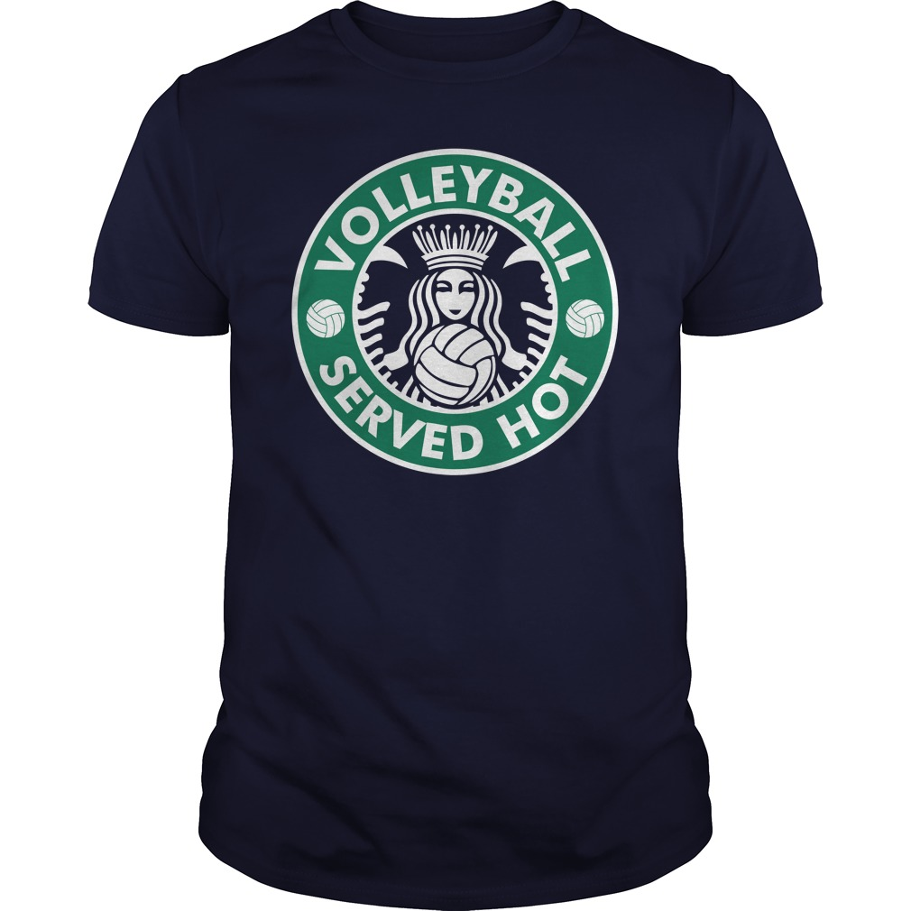 Starbucks Volleyball Served Hot Shirt