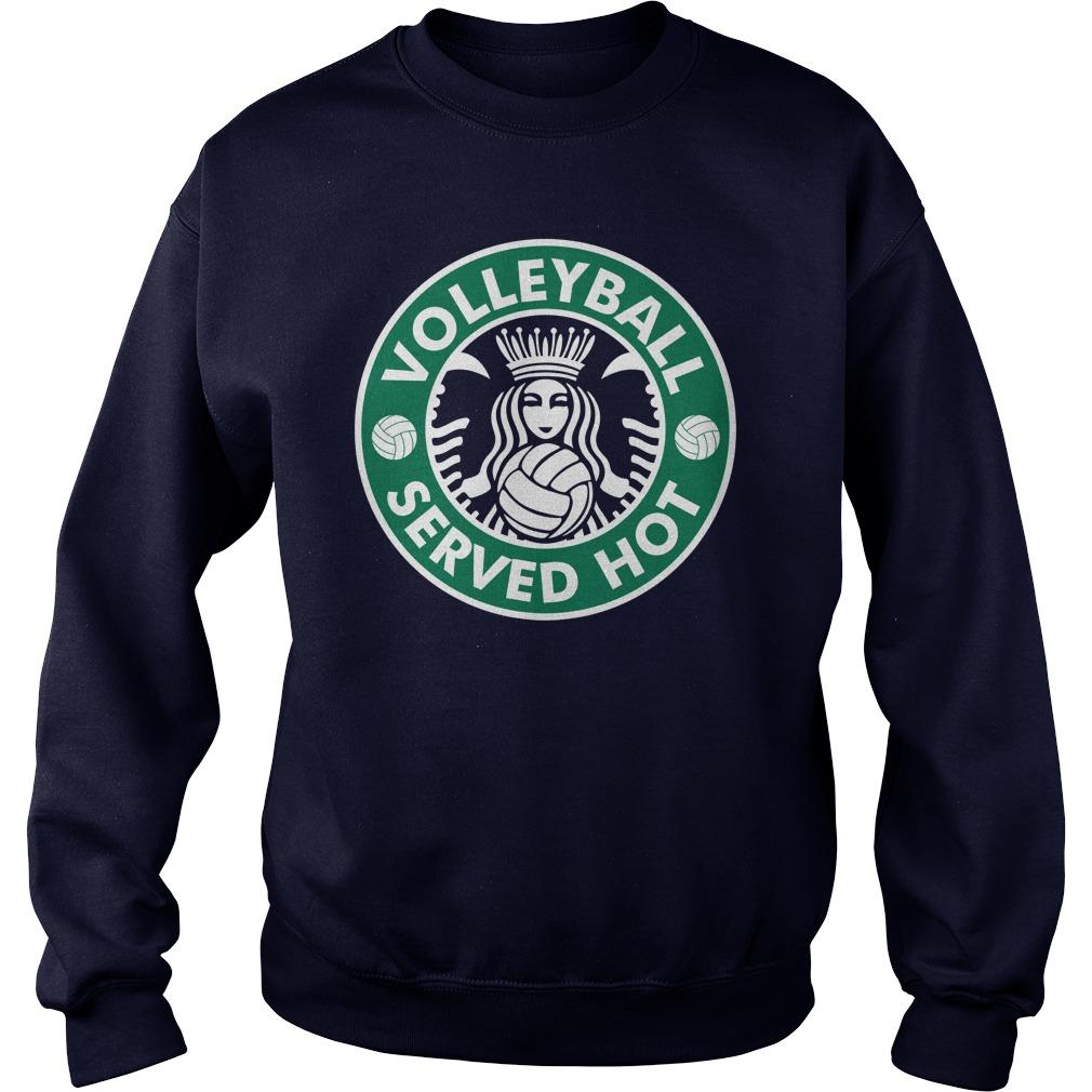 Starbucks Volleyball Served Hot Sweat Shirt