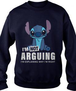 Stitch Im Not Arguing Im Explaining Im Righ Sweater Shirt
