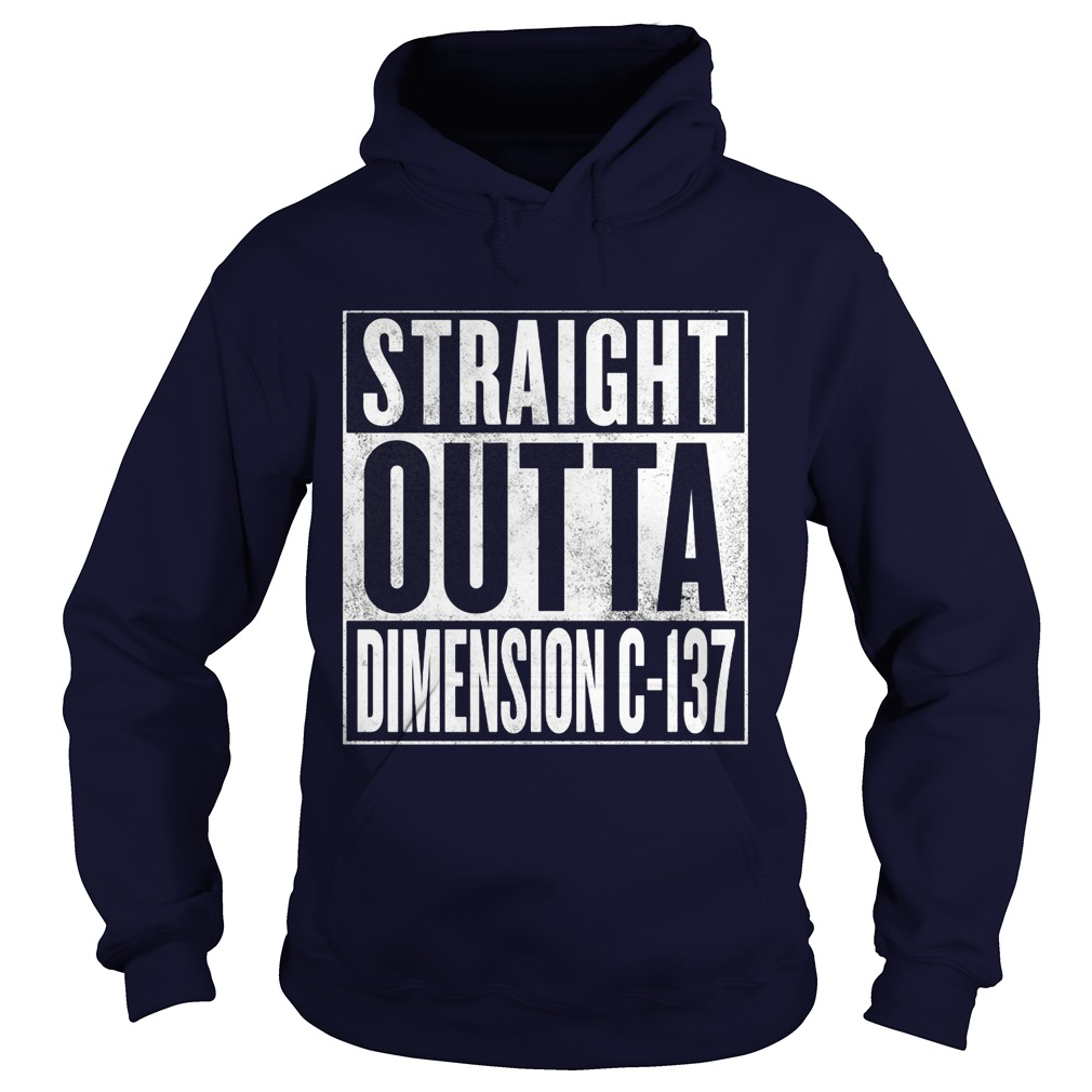 Straight Outta Dimension C 137 Hoodie