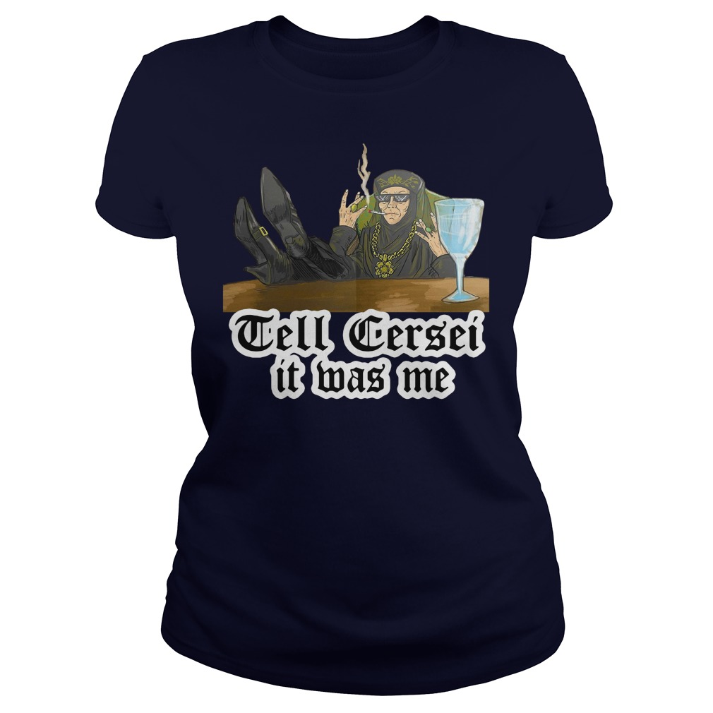 Tell Cersei Mas Shirt