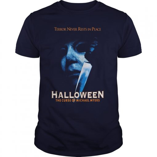 Terror Never Resist In Peace The Curse Of Michael Myers Guys Tee