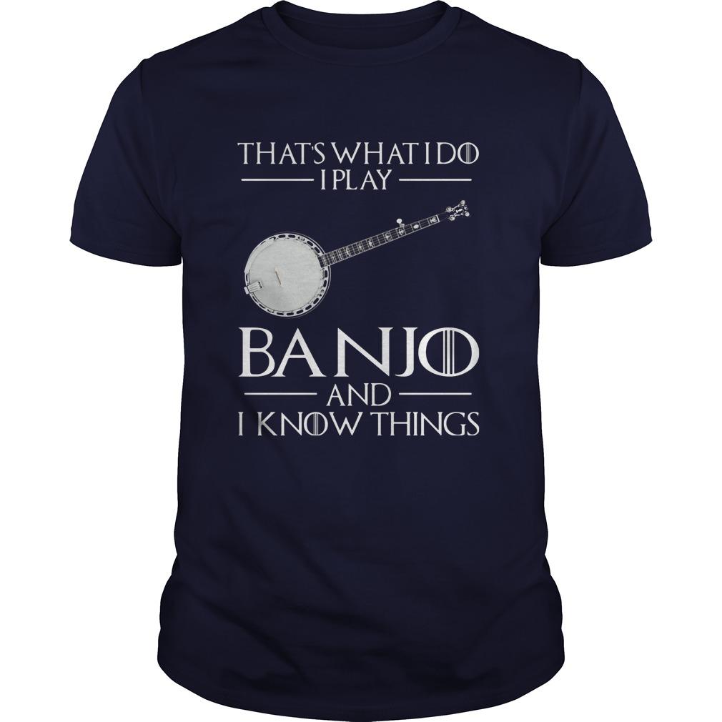 Thats Play Banjo Know Things Guy Shirt