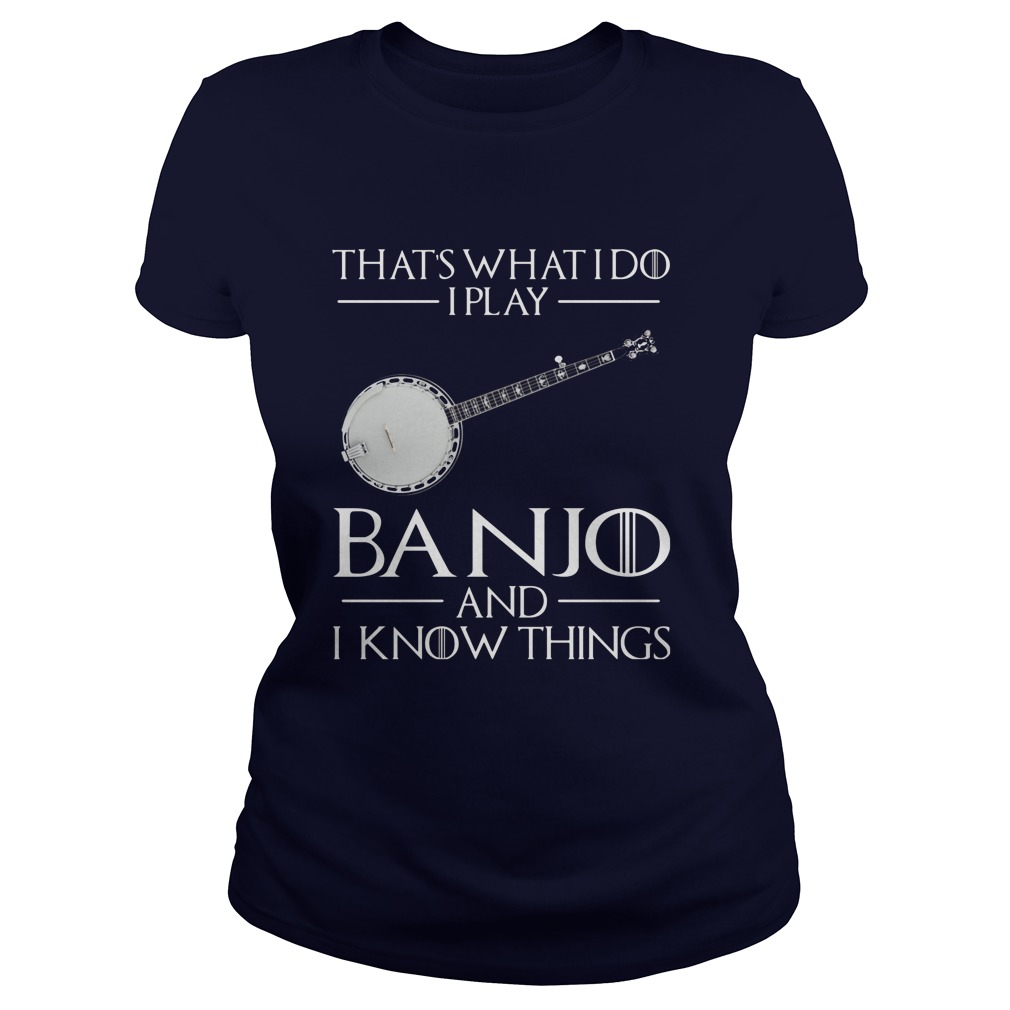 Thats Play Banjo Know Things Ladies Tee