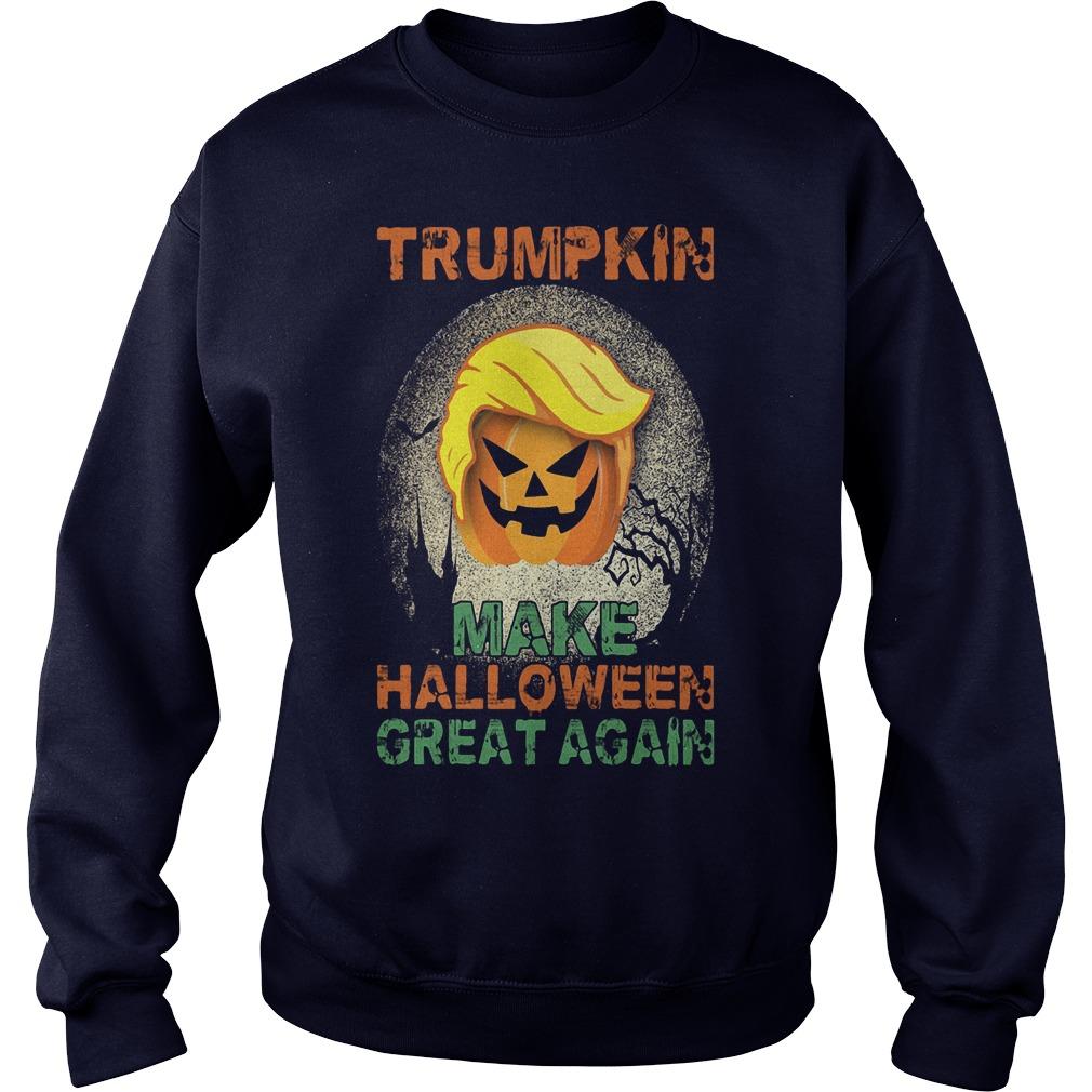 Trumpkin Make Halloween Great Again Hallowen 2 Sweat Shirt