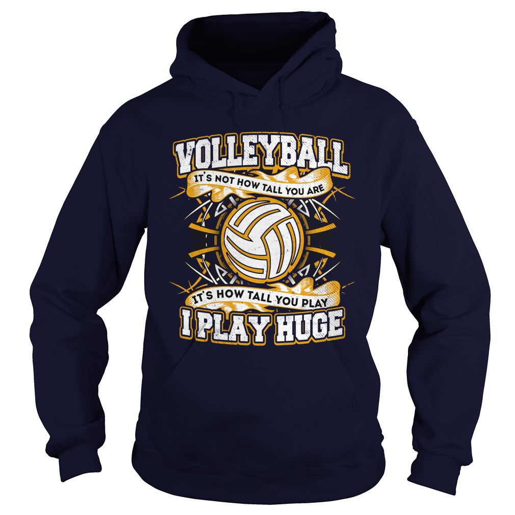 Voolleyball I Play Huge Hoodie