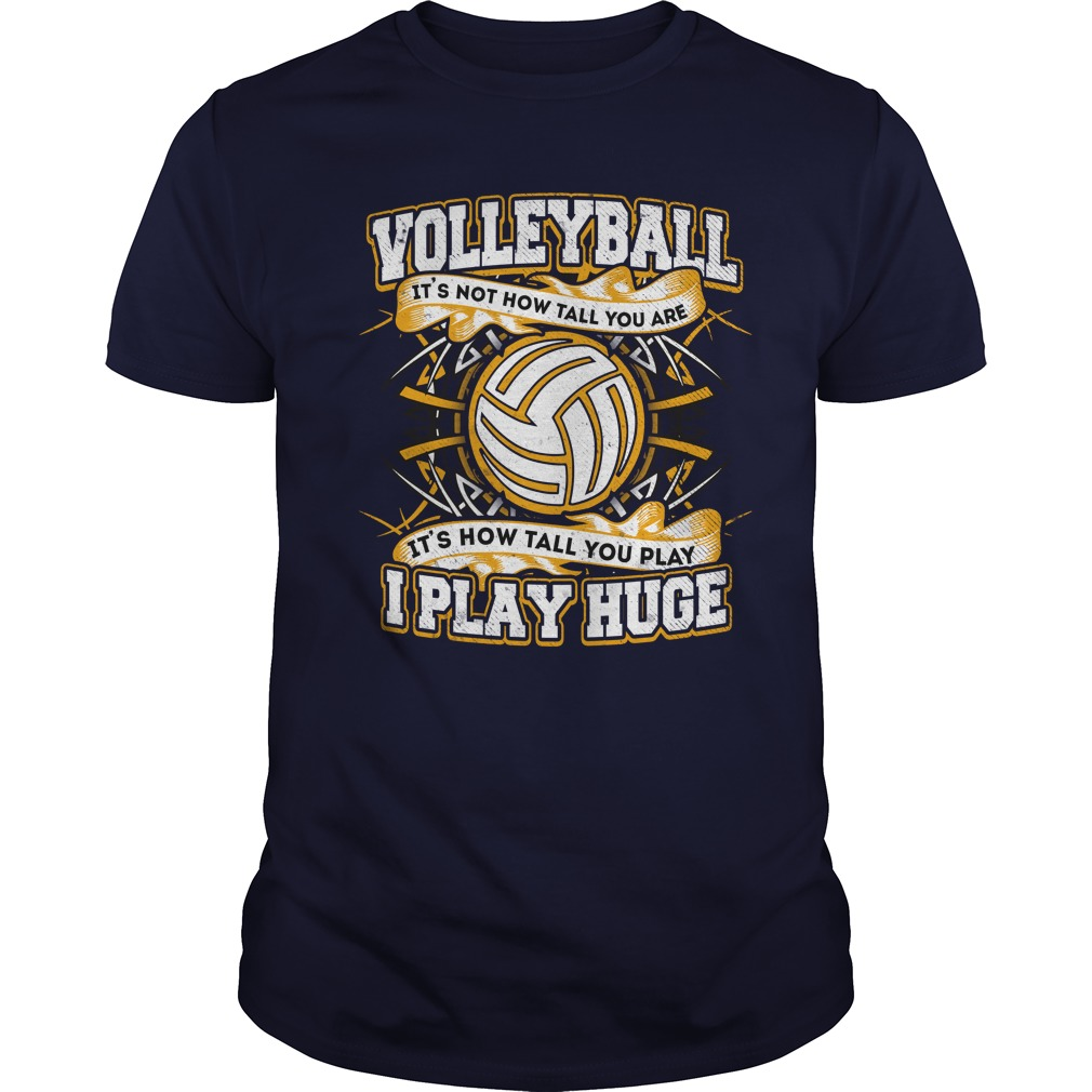 Voolleyball I Play Huge Shirt