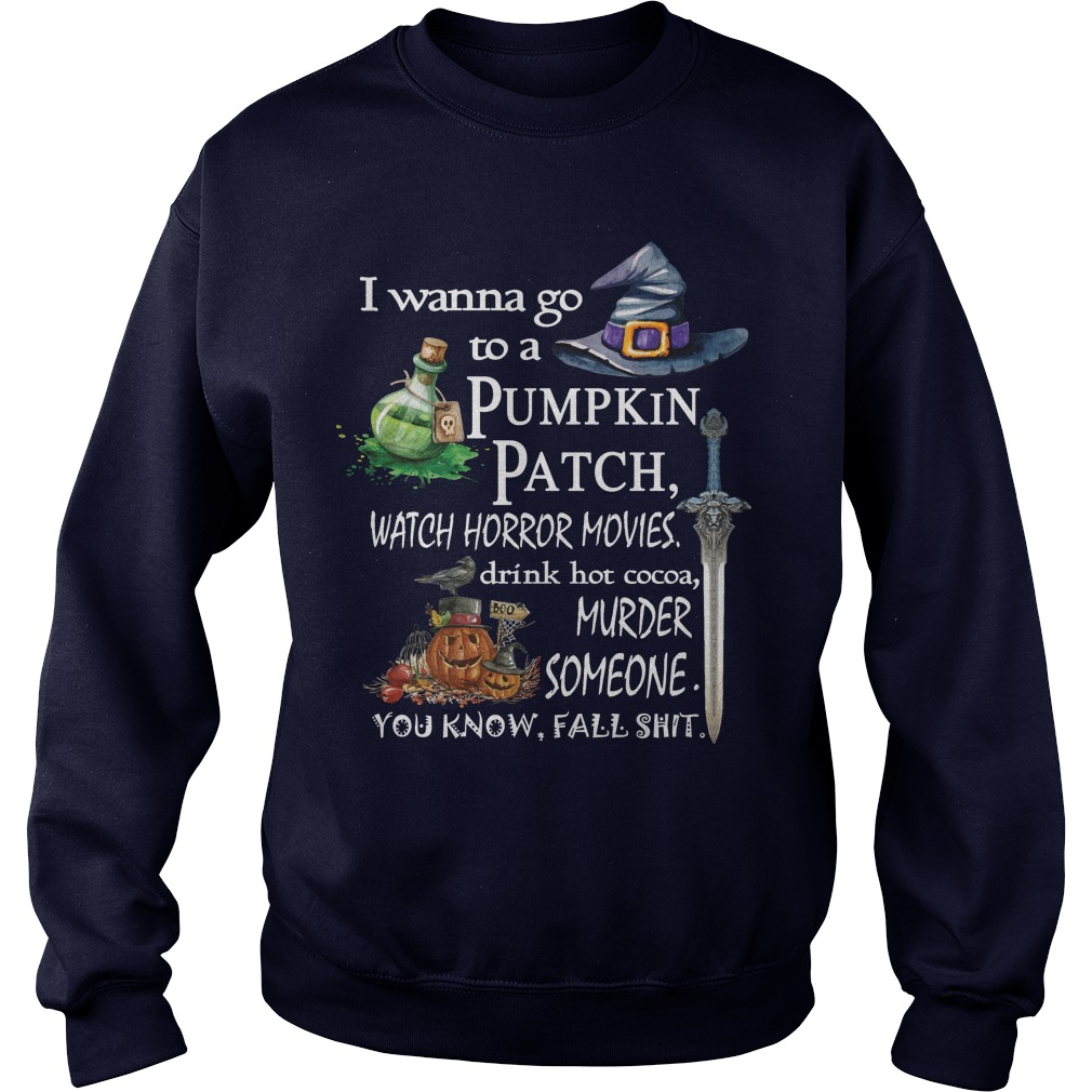 Wanna Go Pumpkin Patch Sweat Shirt