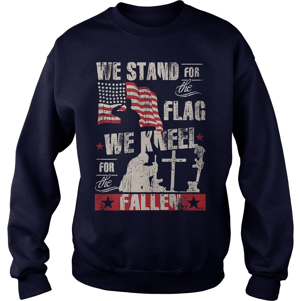 We Kneel For The Fallen Veteran Sweat Shirt