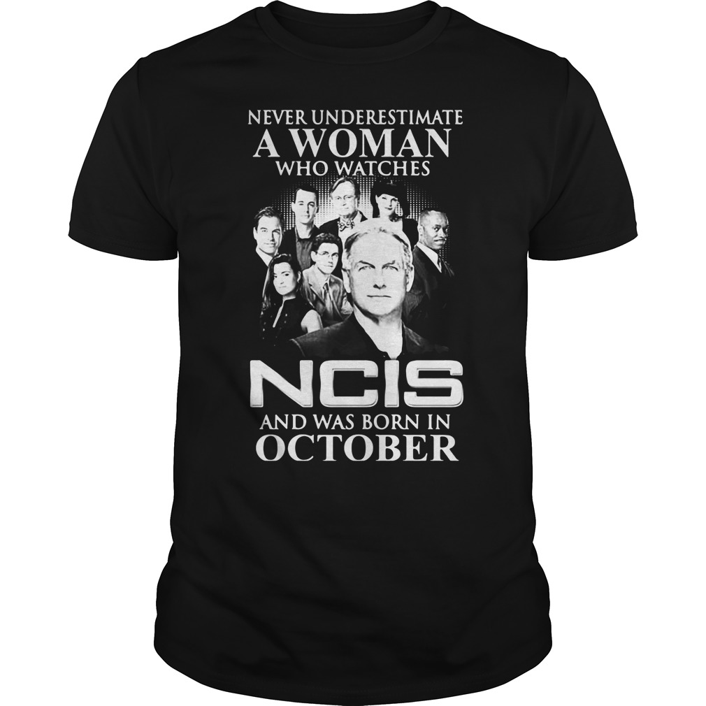 A Woman Who Watches Ncis And Was Born In October Guys Tee