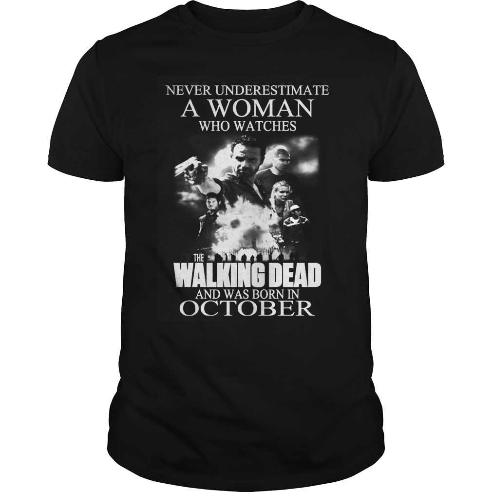 A Woman Who Watches The Walking Dead And Was Born In October Guys Tee