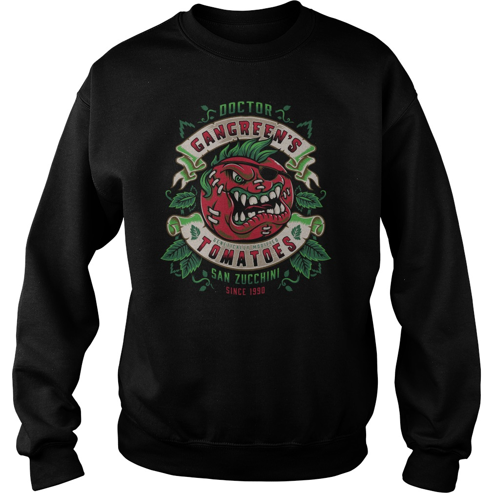 Attack Of The Killer Tomatoes Gangreens Tomatoes Sweat Shirt