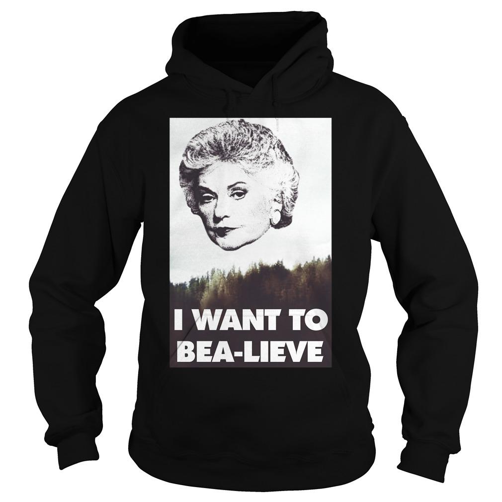 Bea Arthur Want Bea Lieve Hoodie