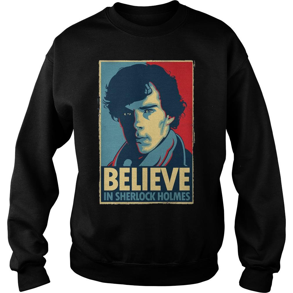 Believe Sherlock Homes Sweat Shirt