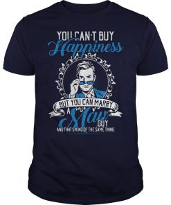 Cant Buy Happiness Can Marry May Guy Guys Tee