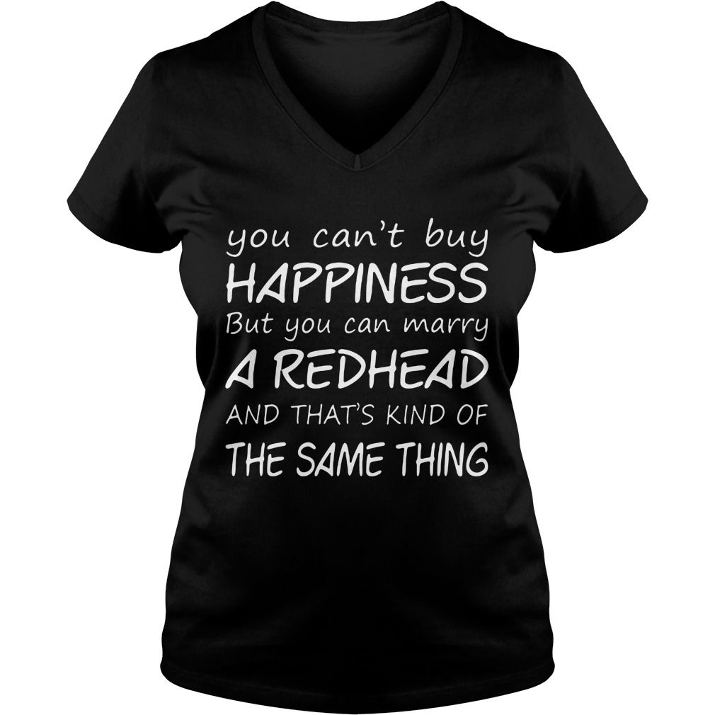 Cant Buy Happiness Can Marry Redhead Thats Kind Thing Ladies V Neck