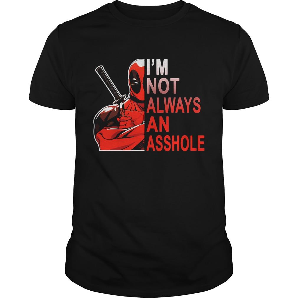 Deadpool Im Not Always Asshole Guys Tee