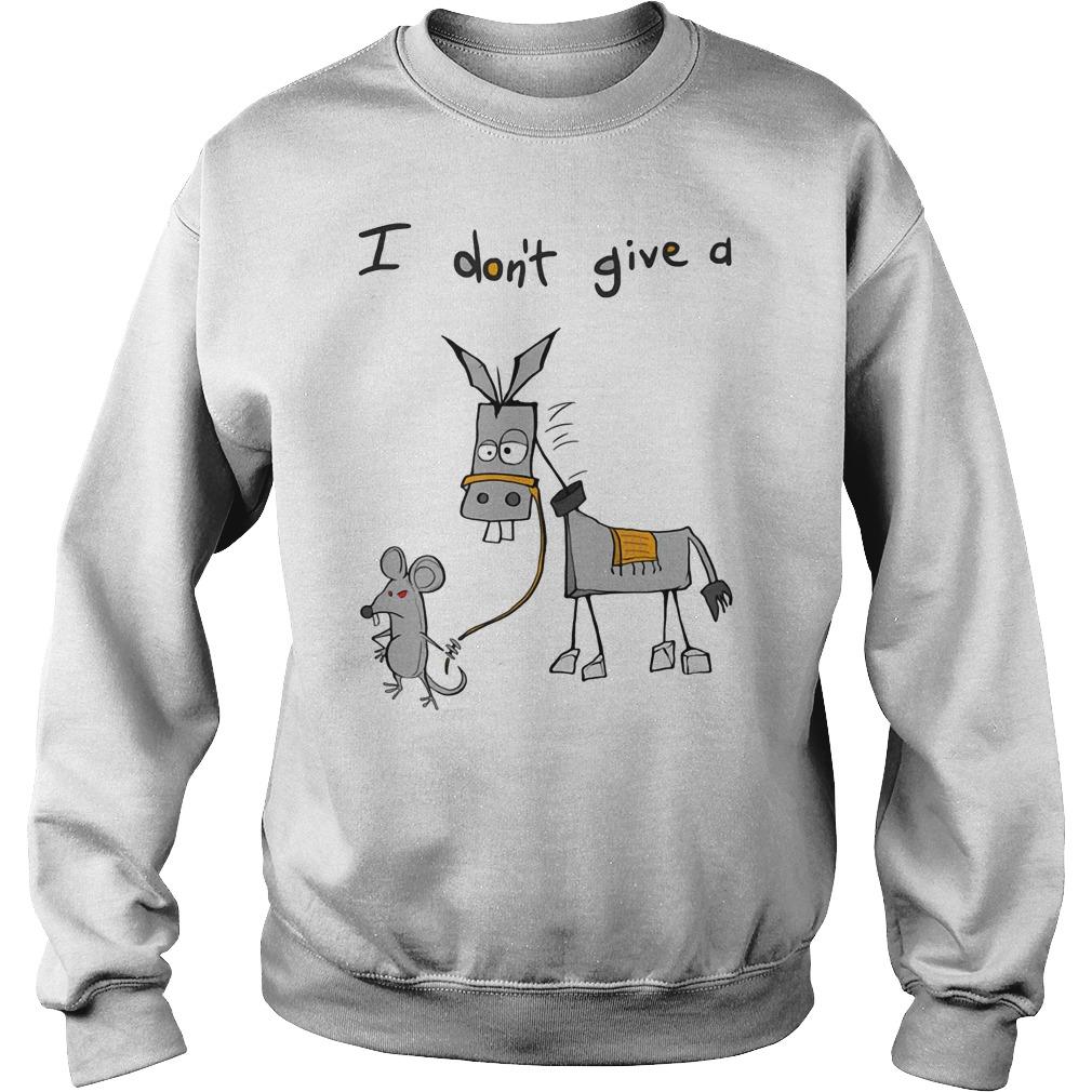 Dont Give Donkey Sweat Shirt
