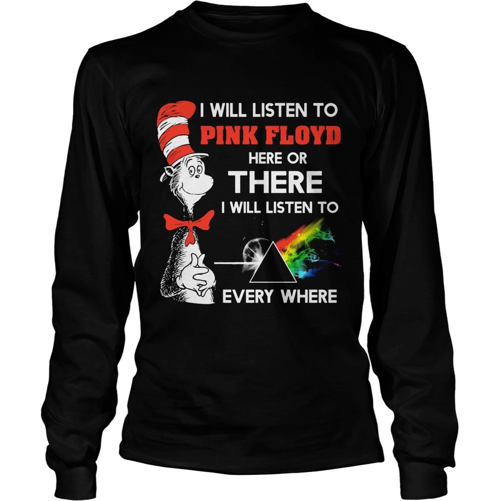 Dr Seuss Will Listen Pink Floyd Will Listen Everywhere Unisex Longsleeve Tee