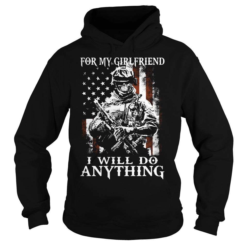 Girlfriend Will Anything Hoodie