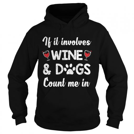 Involves Wine Dogs Count Hoodie