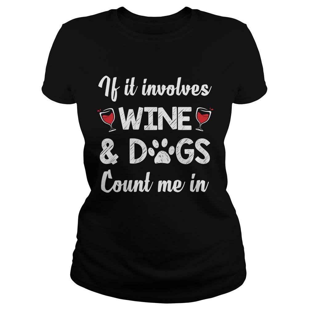 Involves Wine Dogs Count Ladies Tee