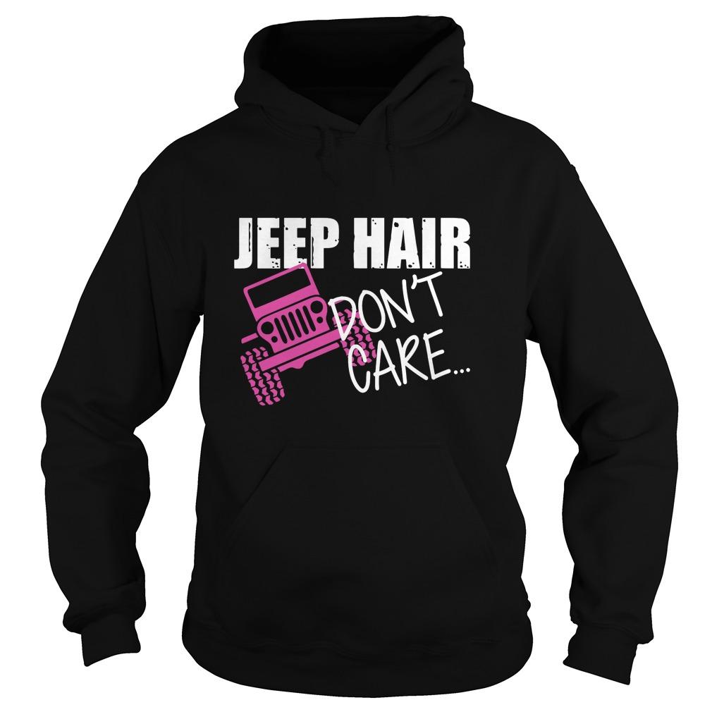 Jeep Hair Dont Care Jeep Warangler Hoodie