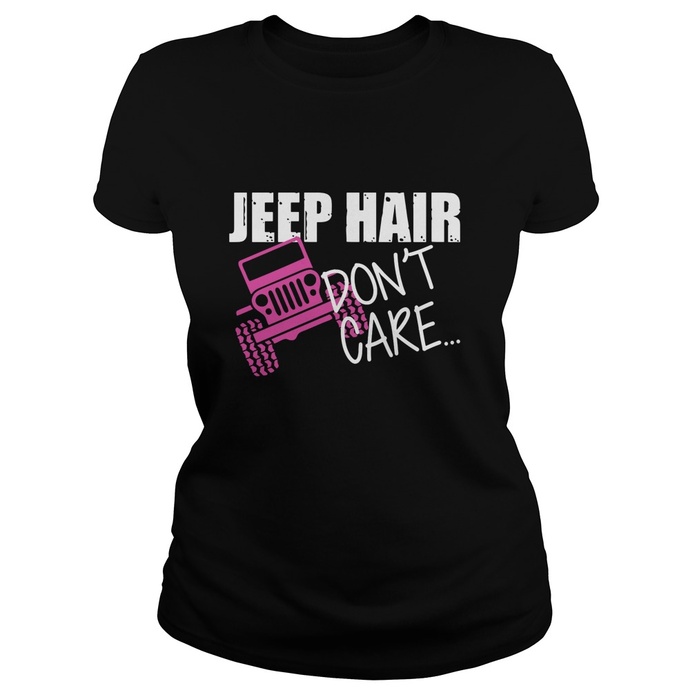 Jeep Hair Dont Care Jeep Warangler Ladies Tee