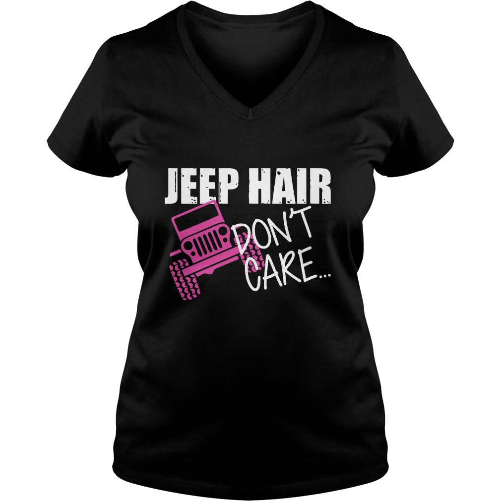 Jeep Hair Dont Care Jeep Warangler Ladies V Neck