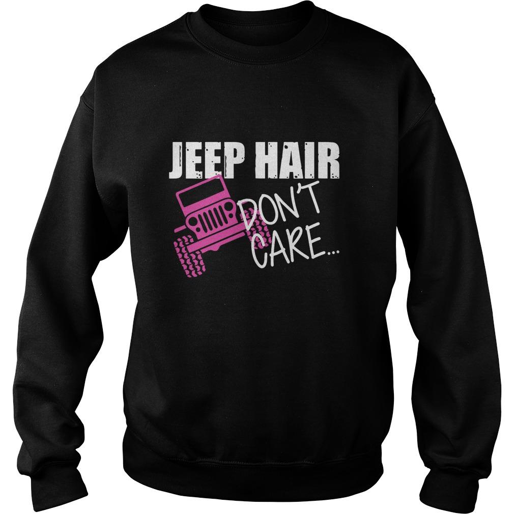 Jeep Hair Dont Care Jeep Warangler Sweat Shirt